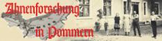Ahnenforschung der Fam. Lüdcke, Block, Heuer, Golchert, Schumann, Protz, Vogler in Hinterpommern in den Bezirken Greifenberg und Stolp